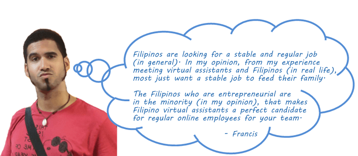 Francis point of view about Filipino Virtual Assistants