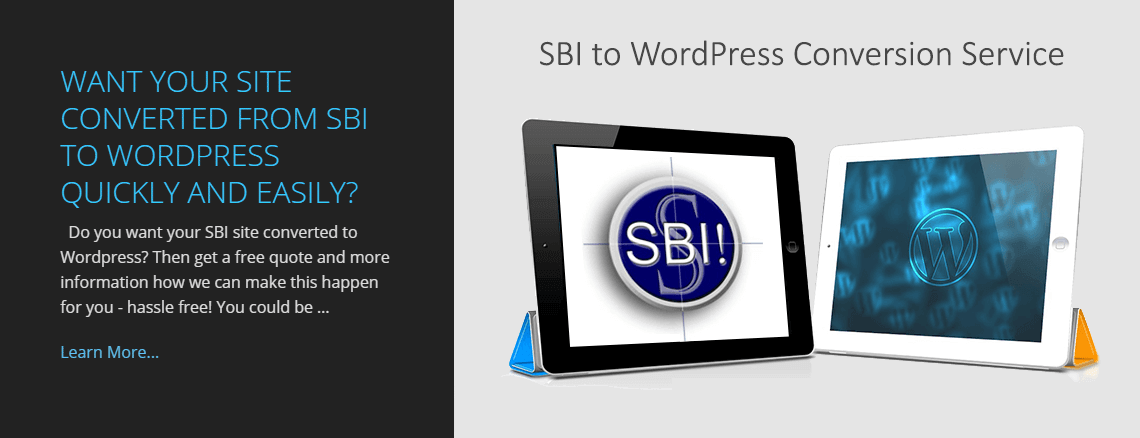 Want Your Site Converted From SBI To WordPress Quickly And Easily?